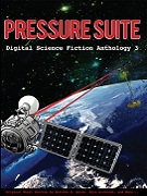 Pressure Suite - Digital Science Fiction Anthology 3