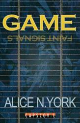 GAME-Faint Signals by Alice N. york