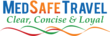 MedSafe Travel: Clear, Concise and Loyal