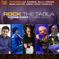 Rock The Tabla - Hossam Ramzy & Special Guests