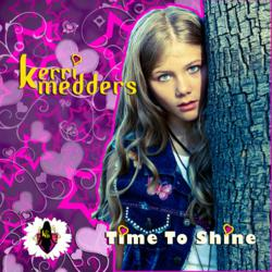Time To Shine by Kerri Medders