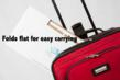 Folds flat to fit in your carry-on