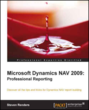 Create First Class Reports with Microsoft Dynamics NAV 2009:...