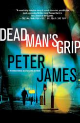 dead man's grip, peter james, murder, mystery, suspense, thriller