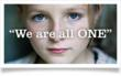 """See the New """"We are all ONE"""" video"""