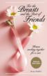 The second fundraising cookbook in the Breast Friends series, For the Breasts and the Rest of Friends focused on the the fight against breast cancer and became a national bestseller in less than three months.