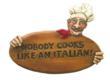 Italian kitchen Sign, Nobody Cooks Like an Italian