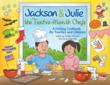 """Jackson & Julie, the Twelve-Month Chefs"" What better excuse to bring family and friends together in the kitchen..."