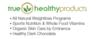 True Healthy Products is an all natural nutrition company