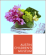 """A Bloom of Hope"" for Austin Children's Museum"