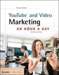 YouTube and Video Marketing: An Hour a Day, Second Edition