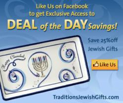 Like Us on Facebook to Save 25% off Select Jewish Gifts with Traditions Jewish Gifts Deal of the Day Campaign