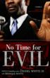 NEW! No Time for Evil by Daniel Whyte III with Meriqua Whyte