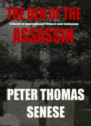 peter senese, peter thomas senese, books, the den of the assassin, novels, writer, new releases