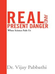 REAL and Present Danger: When Science fails us