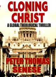 Cloning Christ, Peter Thomas Senese, books, best-sellers, Cloning books, Amazon, Kindle, Nook