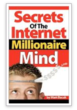 Secrets of the Internet Millionaire Mind