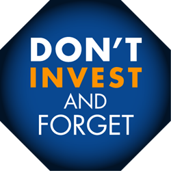 Don't Invest & Forget