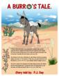 A Burro's Tale is a wonderful new Christmas story with a warm Hispanic blanket wrapped around it. The setting for the story is Old Santa Fe New Mexico, where I have fond memories of growing up with my brother's and sister's.