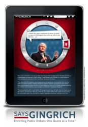 Says Gingrich, one of several new iPad apps that explore the presidential candidates