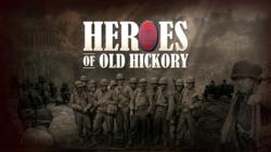The Main Image of the Heroes of Old Hickory - A Documentary by Lew Adams