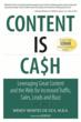 Content is Cash: Leveraging Great Content and the Web for Increased Traffic, Sales, Leads and Buzz By Wendy Montes de Oca [Que Publishing]