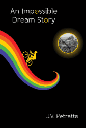 """Impossible Dream Story"" by J.V. Petretta"