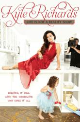 Jacket Image - Life is Not a Reality Show by Kyle Richards