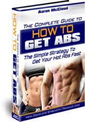 The Complete Guide to How to Get Abs!