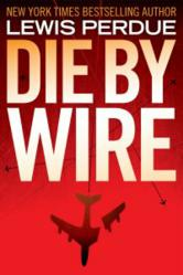 Cover of Die By Wire By Lewis Perdue