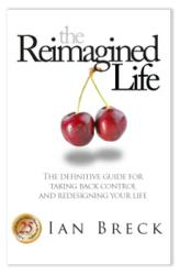 The Reimagined Life by Ian Breck