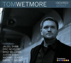"Jazz pianist/composer Tom Wetmore and his sextet debut with ""The Desired Effect."""