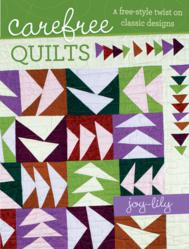 Carefree Quilts, A free-style twist on classic designs available at www.rucraft.co.uk
