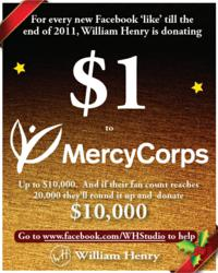 Like William Henry on Facebook and they'll donate $1 to Mercy Corps