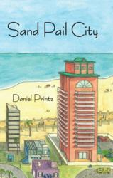 Daniel Printz, Sand Pail City, E-book, Amazon, News, BN, books
