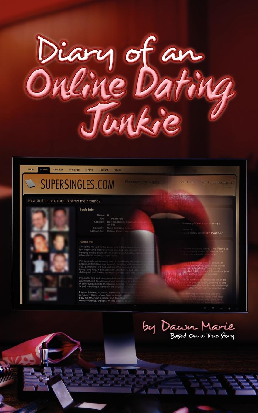 Dawn Marie (Author of Diary of an Online Dating Junkie)