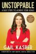 Unstoppable: 6 Easy Steps To Achieve Your Goals by Gail Kasper