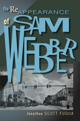 The Reappearance of Sam Webber was the debut of acclaimed author Jonathon Scott Fuqua.