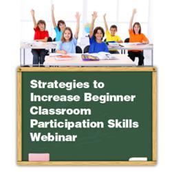 Strategies to Increase Beginner Classroom Participation Skills
