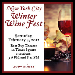 200+ wines, live jazz, and lite fare to be featured at the NYC Winter Wine Fest, Feb. 4, 2012 at the Best Buy Theater
