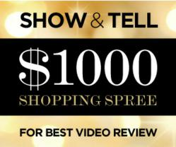 Show & Tell Contest Win $1,000 Shopping Spree For Best Video Review