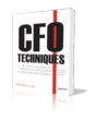 "The Insightful New Resource for Professionals Who Have Built Their Careers in Accounting and Finance and Reached—or Are Nearing—the Top Level: ""CFO Techniques"""