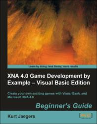 XNA 4.0 Game Development by Example: Beginner's Guide – Visual Basic Edition book and eBook