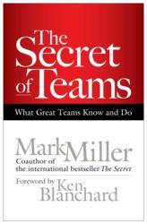 The Secret of Teams, Mark Miller, Ken Blanchard