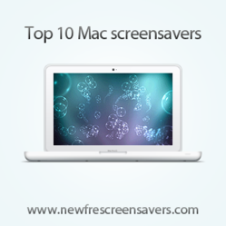 top ten mac screensavers