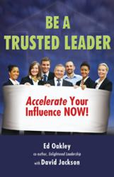 Be A Trusted Leader by Ed Oakley