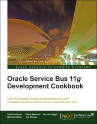 Oracle Service Bus 11g Development Cookbook - available in print and eBook formats
