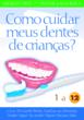 Como cuidar meus dentes de crianças?