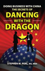 """Mr. Stephen Perl's new book, """"Doing Business with China: The Secrets of Dancing with the Dragon"""""""