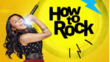 Nickelodeon's 'How To Rock' Tops The Charts In April